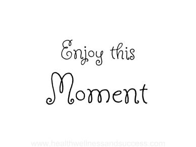 Enjoy This Moment