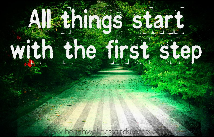 all things start with the first step -Wenda O'Neill