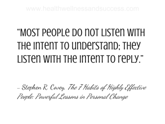 most people do not listen wiht the intent to understand, success