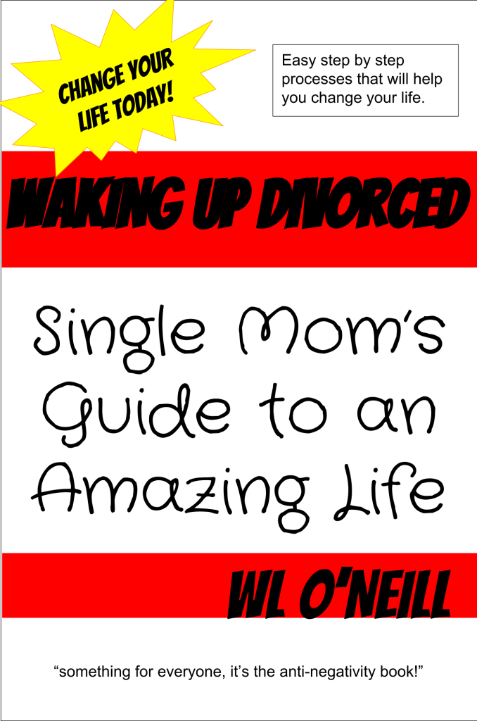 Waking Up Divorced, Single Mom's Guide to an Amazing Life
